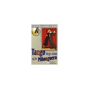 TANGO ARGENTINO STILE MILONGUERO. Corso di Tango in dvd